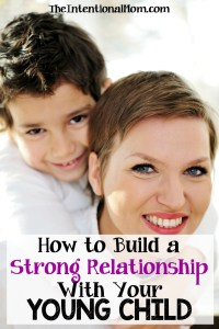 How to Build a Relationship With Your Young Child