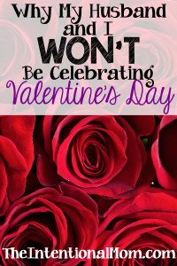 Why My Husband and I Won't Be Celebrating Valentine's Day