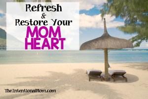 Refresh & Restore Your Mom Heart