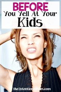 Before You Yell At Your Kids (10 tips to diffuse your anger)