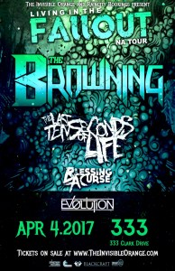 The Browning, The Last Ten Seconds of Life, Blessing a Curse, Ev0lution. TONIGHT!! @ The 333 |  |  |