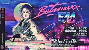 BETAMAXX | FM ATACK @ Rickshaw Theatre