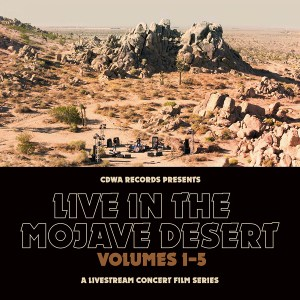 Live in the Mojave Desert 5-CONCERT SERIES @ Mojave Desert