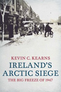 Kevin C Kearns' Ireland's Arctic Siege