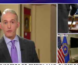trey gowdy blasts fbi