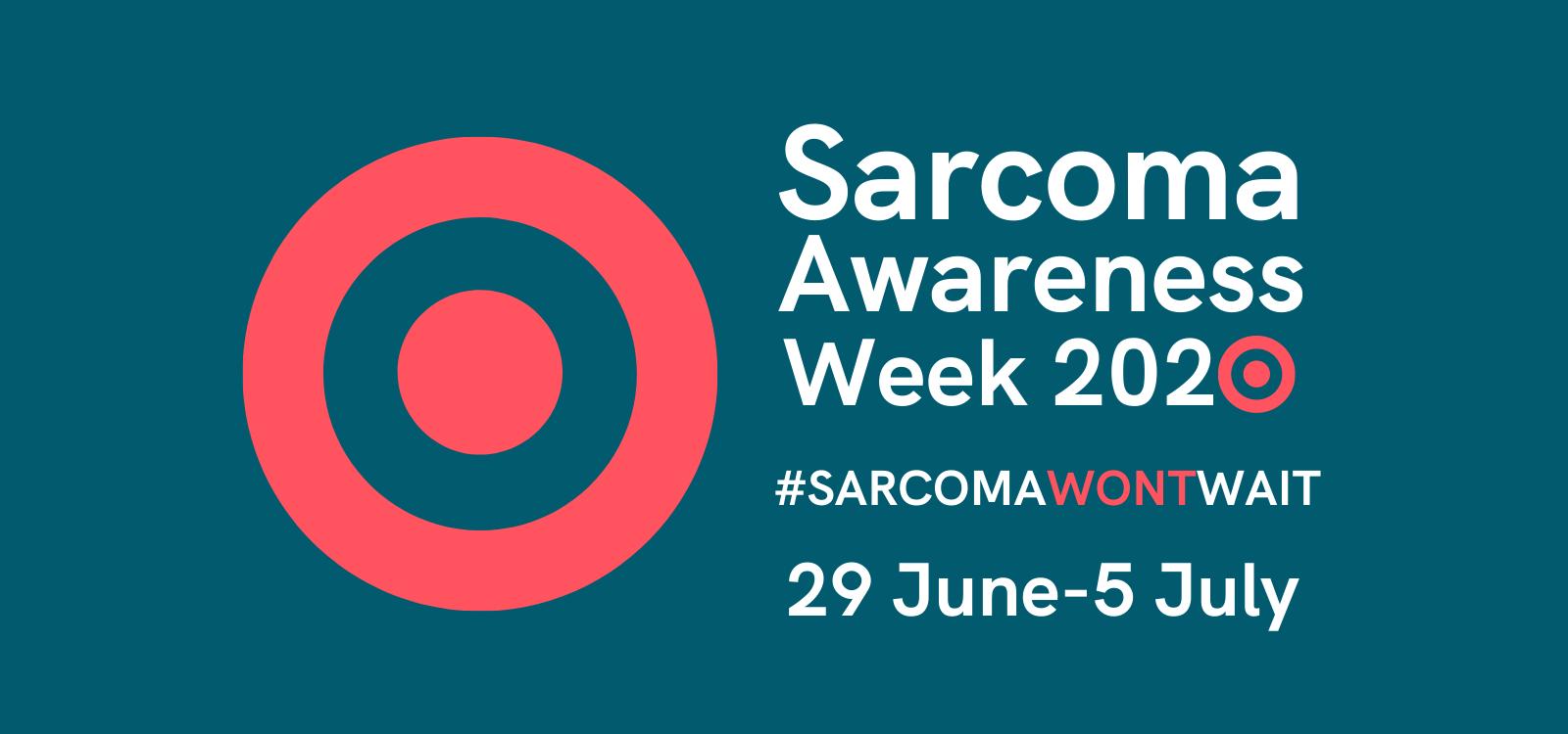 Sarcomas Awareness Week 29th June to 5th July #sarcomawontwait