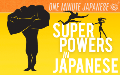 What Superpower Do You Want? Japanese Superpowers?