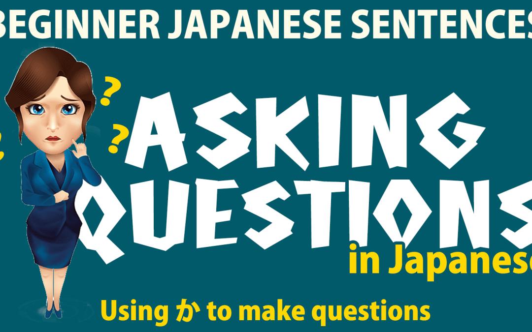 Beginner Japanese Sentences: Asking Questions