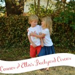 Connor & Ellie's Backyard Circus 4th Birthday Party