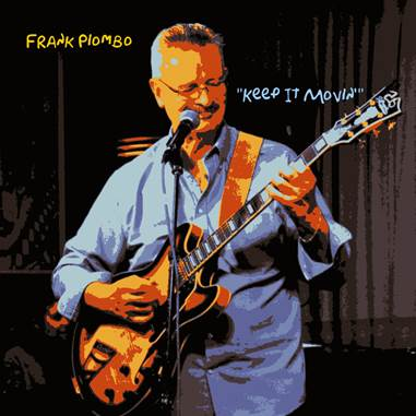 Award-winning jazz guitarist Frank Piombo New Album Keep It Movin'