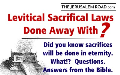 Is the Levitical Sacrificial System Laws DONE AWAY WITH?