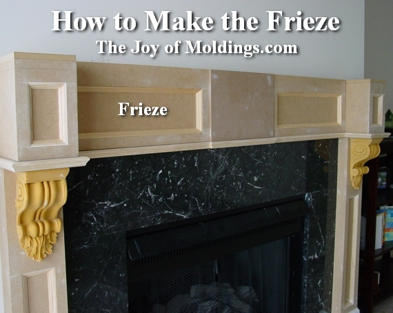 How To Build Fireplace Mantel 102 Part 4 Make The Frieze The Joy