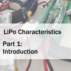 LiPo Characteristics Part 1: Introduction