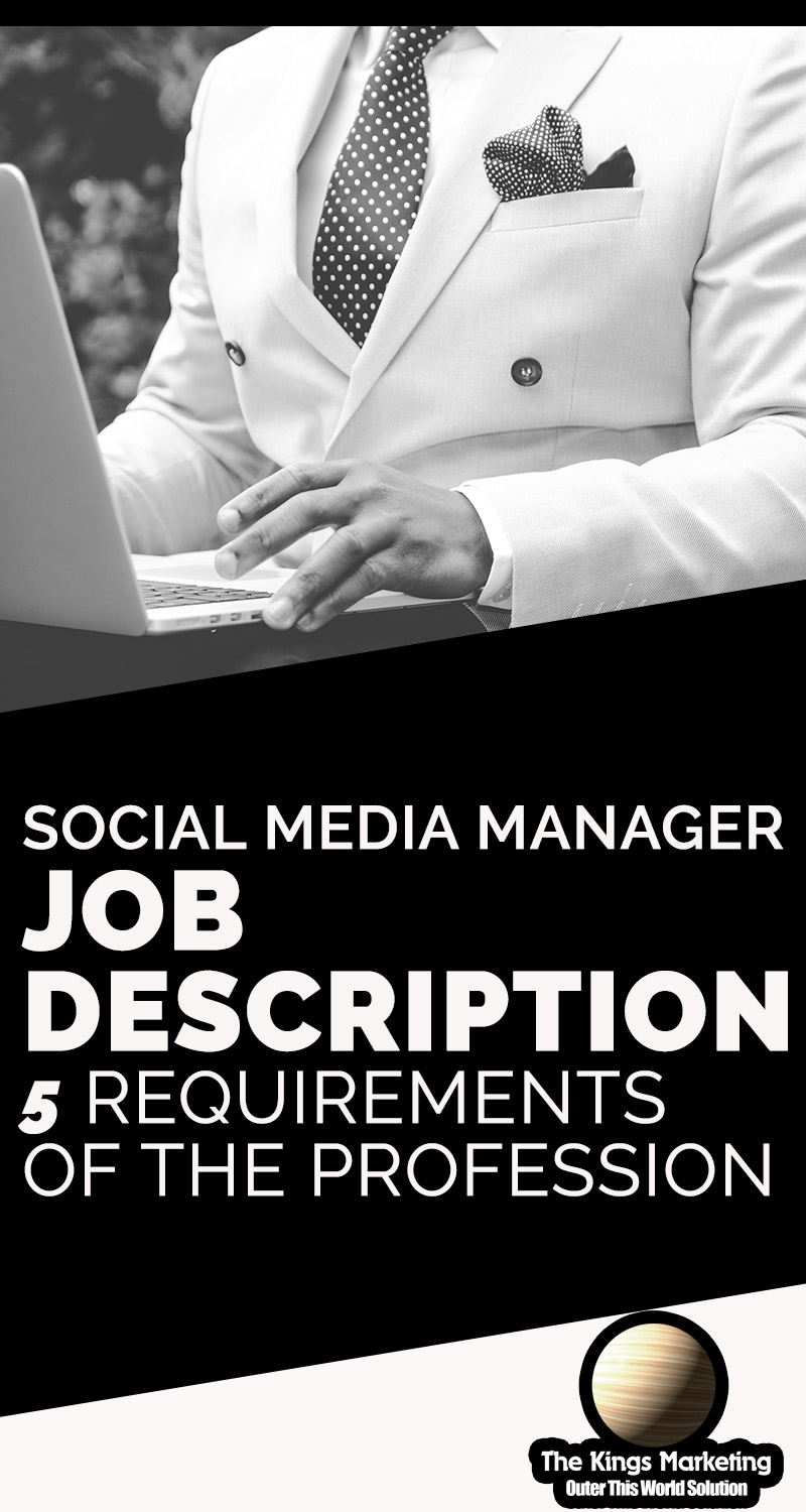 Social Media Manager Job Description - 5 Requirements of the Profession