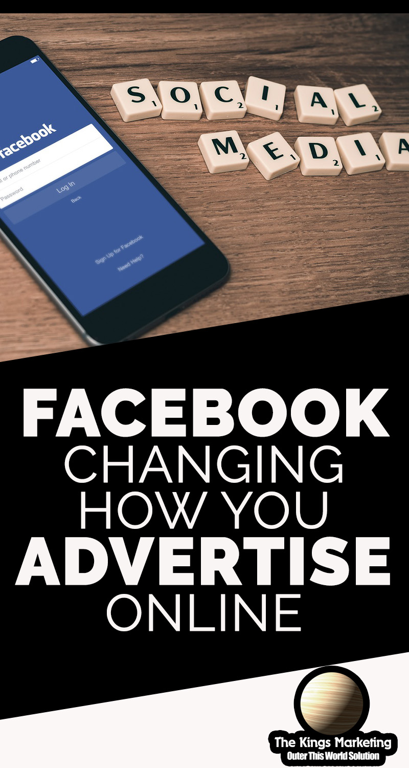 Facebook: Changing How You Advertise Online