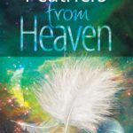 Feathers From Heaven – The Book is Out!