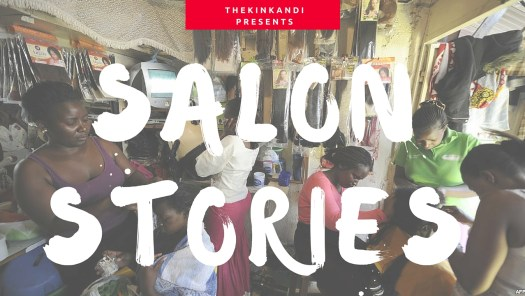 Salon Stories- Hair Fiction- African fiction