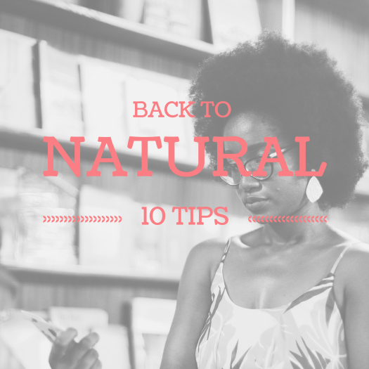 10 Tips For Going Back to Natural Hair