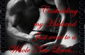 cuckolding my husband by Bridgette 1.866.355.8176