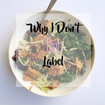 Why I Don't Diet Label