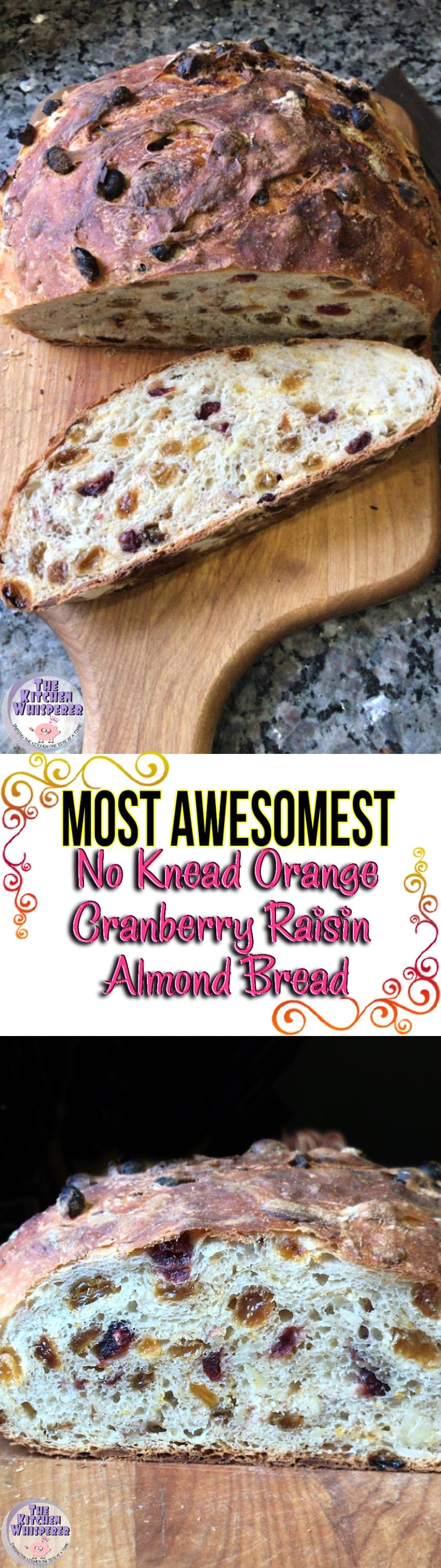 Most Awesomest No Knead Orange Cranberry Raisin Almond Bread