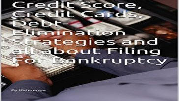 "Review - ""Credit Score, Credit Cards, Debt-Elimination Strategies and all about Filing For Bankruptcy eBook"""