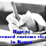 How to Become a licensed customs clearing agent in Kenya