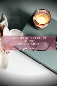 Dangers of Deception: Volume 1 {A Debut Novel Review}