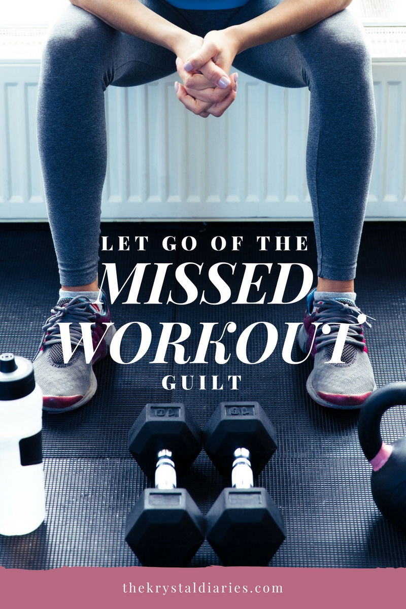 Why I Don't Feel Guilty About Missing a Workout...and You Shouldn't Either