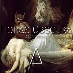 Horae Obscura XXIX ∴ Δ ∴ Aegri Somnia