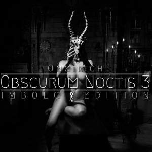 Oneirich ∴ Obscurum Noctis 3 ∴ Imbolc Edition