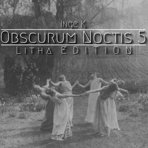 Inge K ∴ Obscurum Noctis 5 ∴ Litha