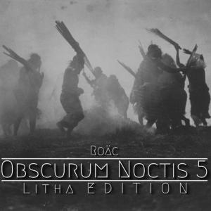 Roäc ∴ Obscurum Noctis 5 ∴ Litha