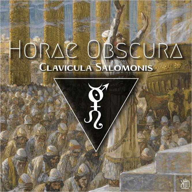 Horae Obscura CXXIII :: Clavicula Salomonis