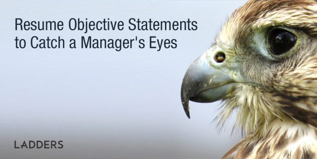 resume objective statements to catch a manager 39 s eyes expert