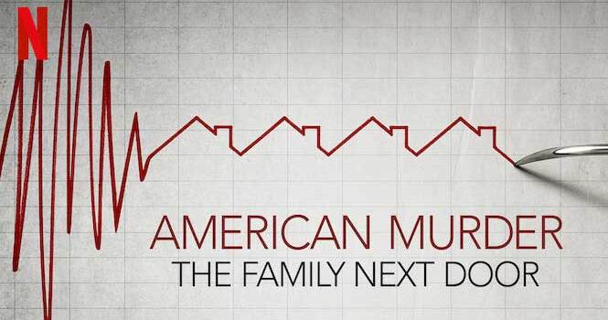 """Tear-jerking and emotional: A review of the Netflix documentary """"American Murder: The Family Next Door"""""""