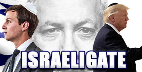 Forget Russiagate, The REAL Scandal Is Israelgate