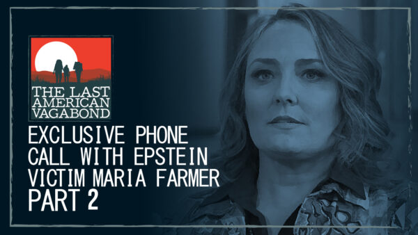 Epstein Victim Maria Farmer Speaks With Whitney Webb, Full Phone Call - Part 2