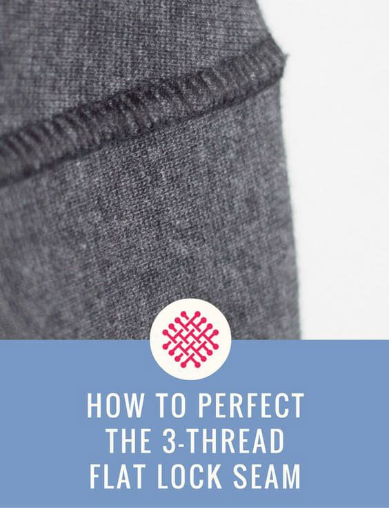 how to perfect the 3-thread flat lock seam Sewing Activewear