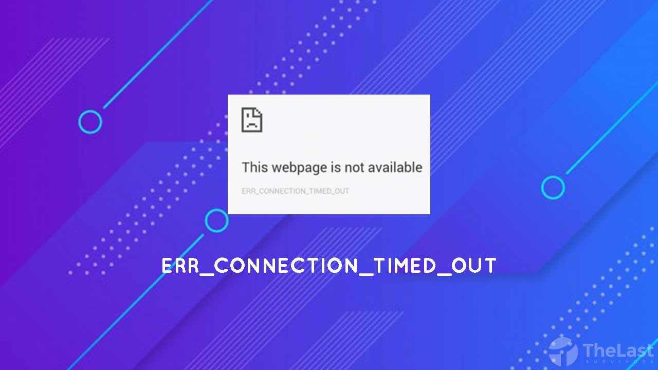 cara mengatasi err_connection_timed_out