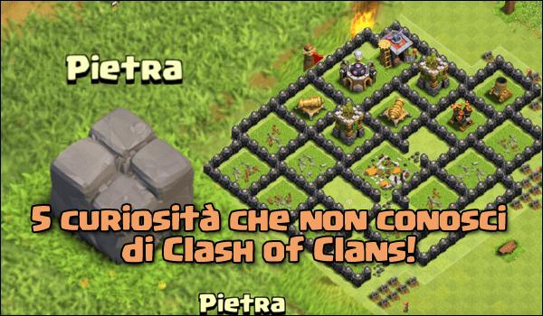 5 curiosità che non conosci di Clash of Clans!!