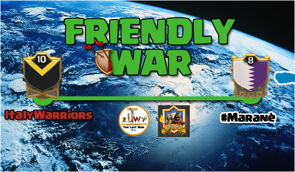 FRIENDLY WAR: ItalyWarriors vs. #Maranè | TheLastWar | Clasher Bros