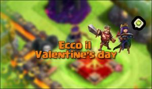 foto articolo 43 - Ecco il Valentine's day su Clash of Clans!