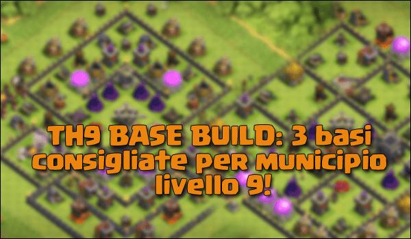 TH9 BASE BUILD: 3 basi consigliate per municipio livello 9!