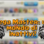 Lega Master: un mondo di inattivi da trovare!