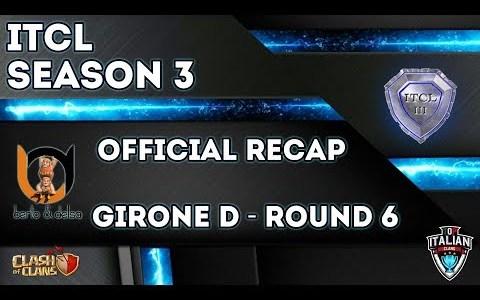 3° Torneo IT.C.L. [2019] | Recap Girone D [Round 6] | Clash of Clans [ITA]