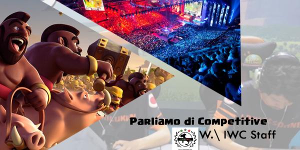 Articolo 0: Parliamo del Competitive in Clash of Clans