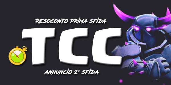 TCC: resoconto prima sfida e annuncio prossima Sfida