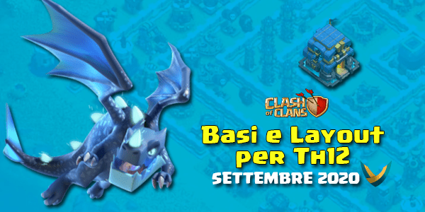 Layout Basi War/Farming per Th12- Settembre 2020