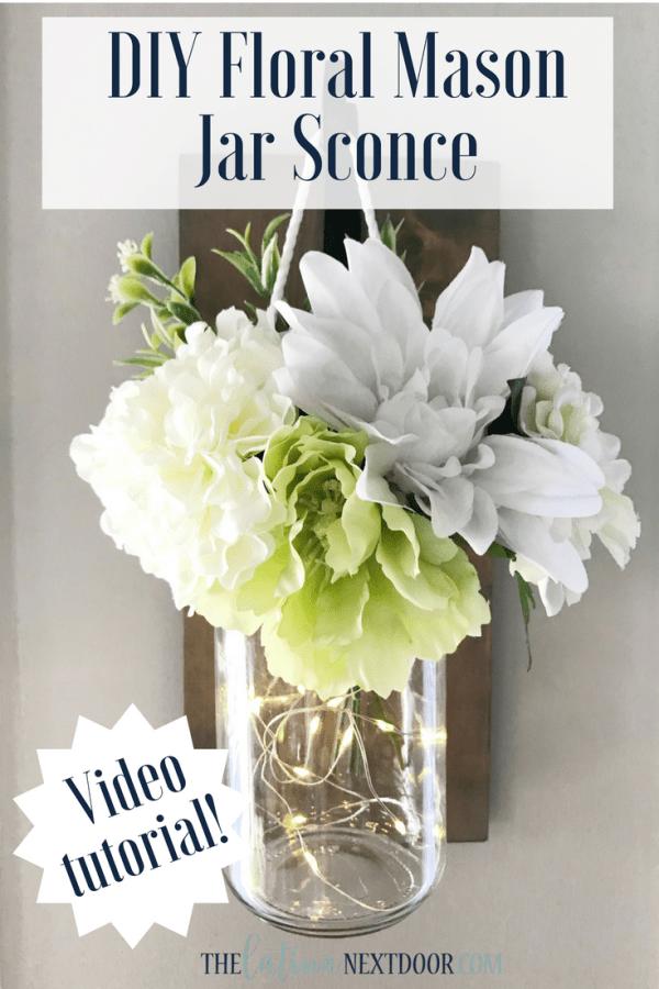 DIY Mason Jar Floral Sconce DIY Mason Jar Floral Sconce
